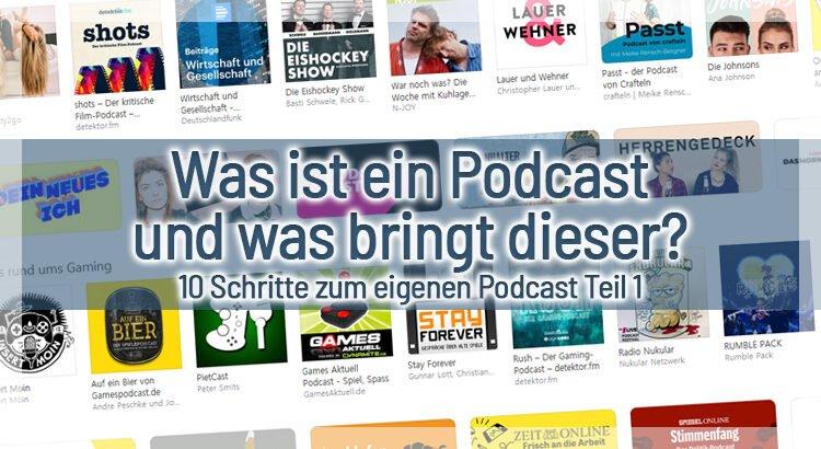 Was ist ein Podcast und was bringt dieser? – 10 Schritte zum eigenen Podcast Teil 1