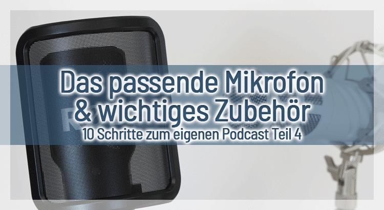 Das passende Mikrofon & wichtiges Zubehör – 10 Schritte zum eigenen Podcast Teil 4