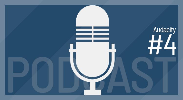 Audacity - Meine Podcast-Aufnahme-Software