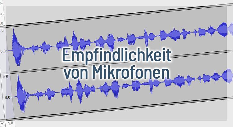 Empfindlichkeit von Mikrofonen – Wann ist leiser besser?