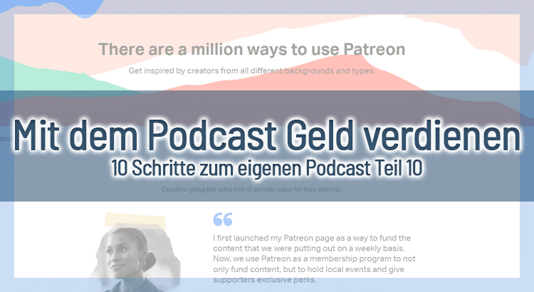Mit dem Podcast Geld verdienen – 10 Schritte zum eigenen Podcast Teil 10