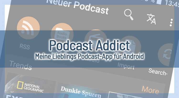 Podcast Addict – Meine Lieblings Podcast-App für Android