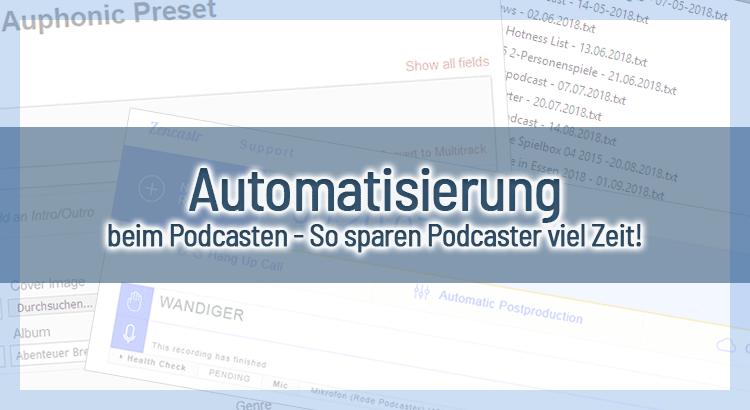 Automatisierung beim Podcasten - So sparen Podcaster viel Zeit
