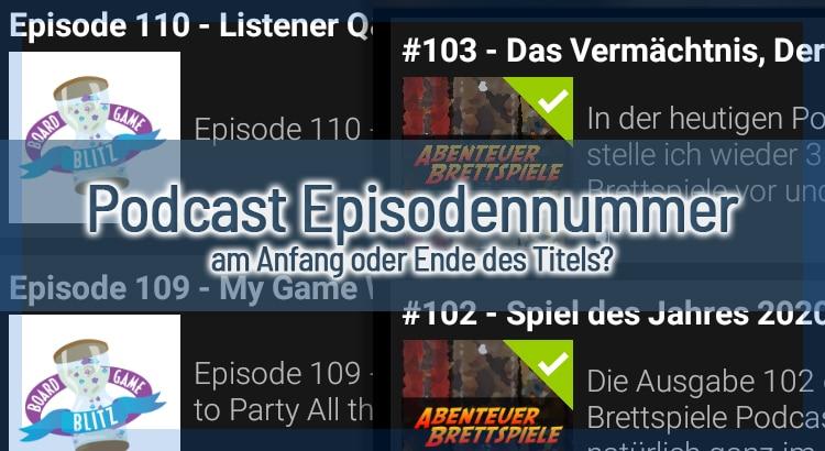 Podcast Episodennummer am Anfang oder Ende des Titels?