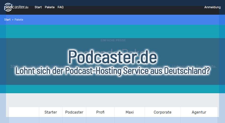 Podcaster.de – Lohnt sich der Podcast-Hosting Service aus Deutschland?
