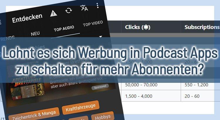 Lohnt es sich Werbung in Podcast Apps zu schalten für mehr Abonnenten?
