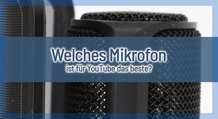 Welches Mikrofon ist für YouTube das beste?