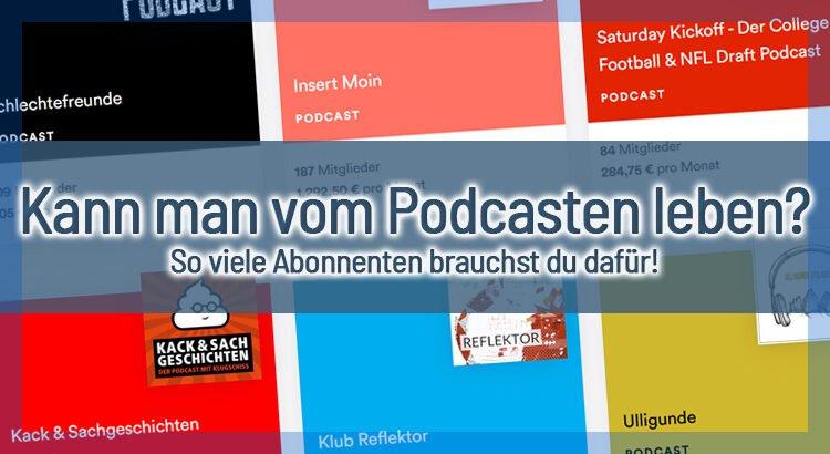 Kann man vom Podcasten leben? So viele Abonnenten brauchst du dafür!
