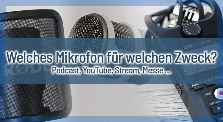 Welches Mikrofon für welchen Zweck?